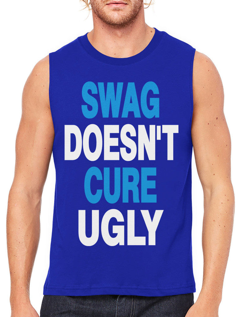 Swag Doesn't Cure Ugly Men's Sleeveless T-Shirt