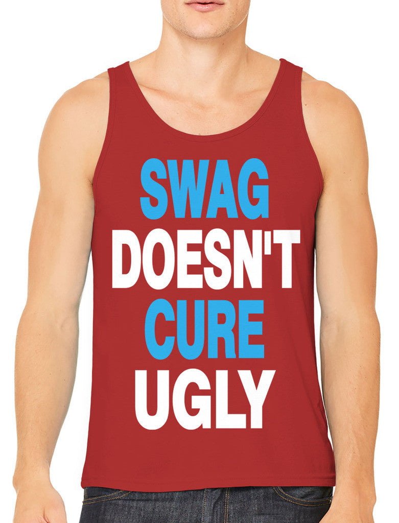 Swag Doesn't Cure Ugly Men's Tank Top