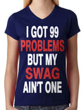 I Got 99 Problems But My Swag Ain't One Junior Ladies V-neck T-shirt