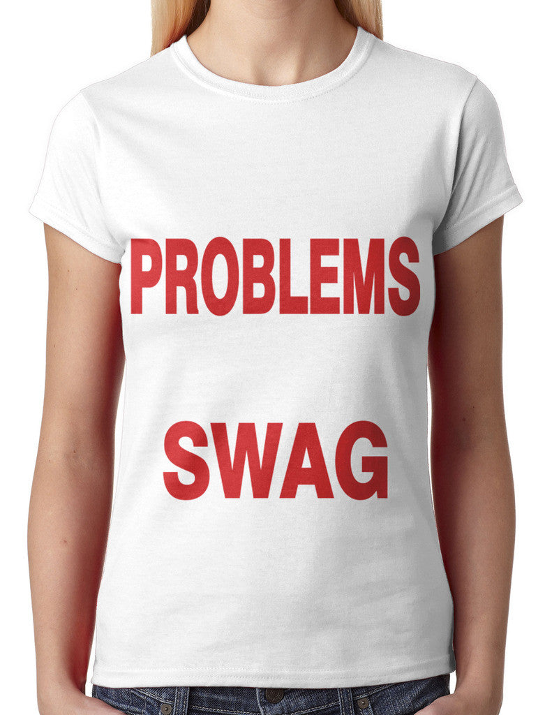 I Got 99 Problems But My Swag Ain't One Junior Ladies T-shirt