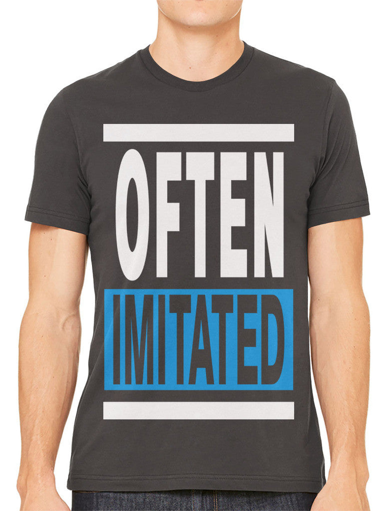 Often Imitated Men's T-shirt