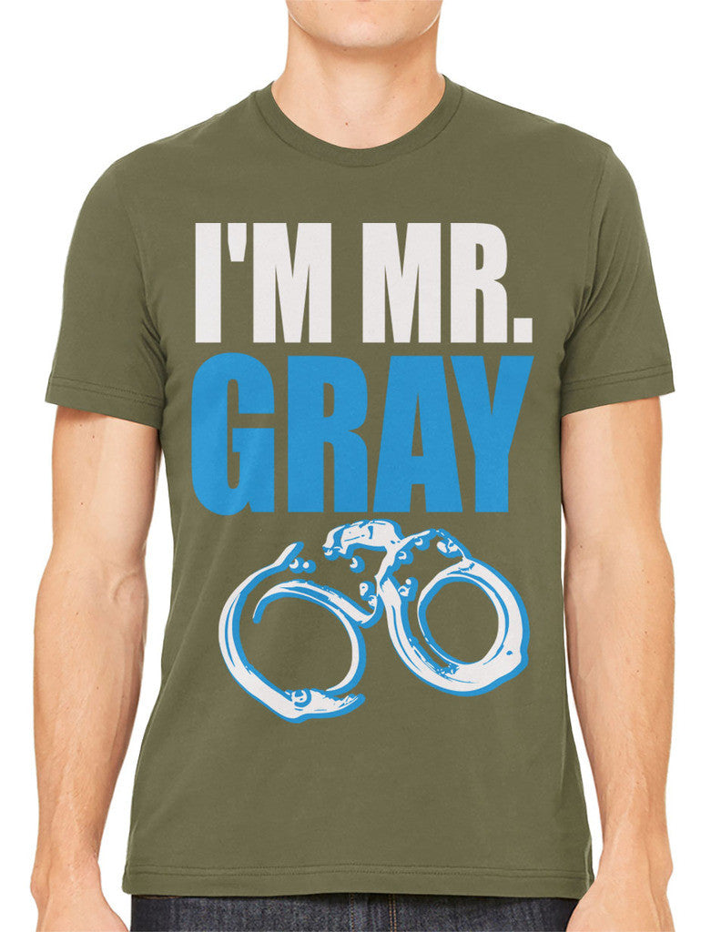 I'm Mr Gray Men's T-shirt