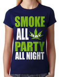 Smoke All Day Party All Night Junior Ladies T-shirt