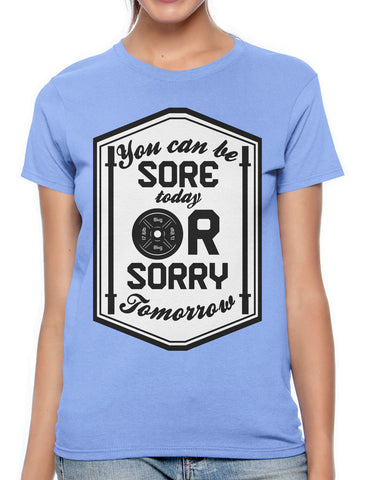 You Can Be Sore Today or Sorry Tomorrow Men's V-neck T-shirt