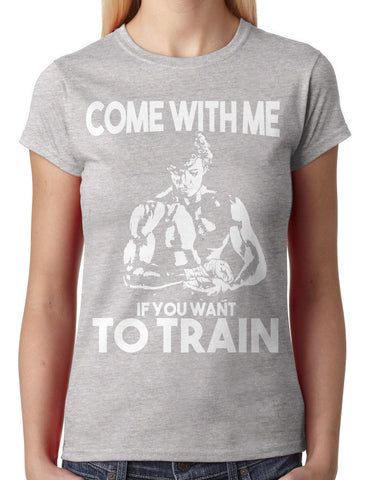Come With Me If You Want To Train Junior Ladies V-neck T-shirt
