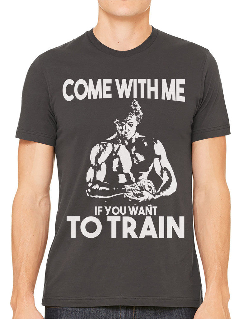 Come With Me If You Want To Train Men's T-shirt