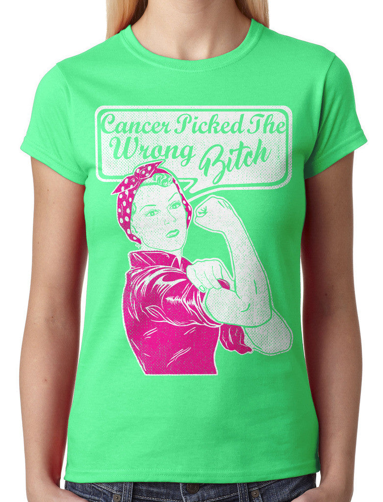 Cancer Picked The Wrong Bitch Junior Ladies T-shirt
