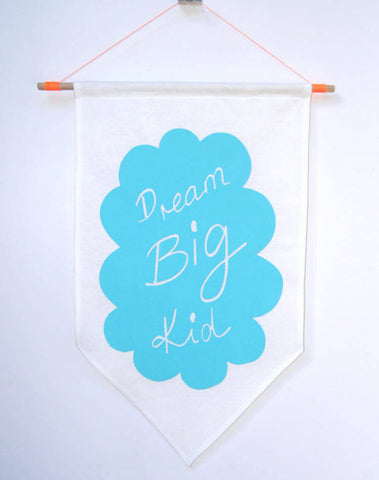 Dream Big Kid Wall Flag | Taylor + Cloth | BackstreetShopper.com.au