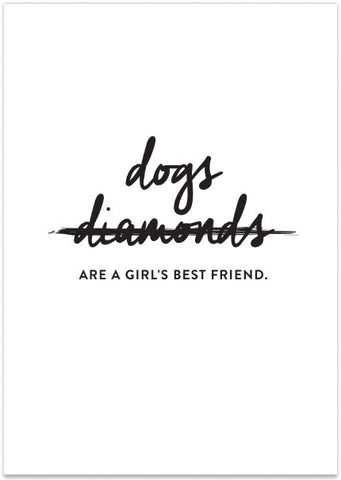 PRETTY FLUFFY - DOGS ARE A GIRLS BEST FRIEND PRINT