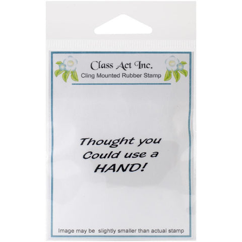 "Class Act Cling Mounted Rubber Stamp 2.75"" x 3.75"" - Use a Hand"