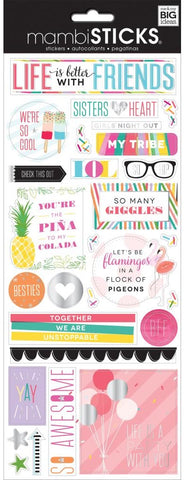 ***Pre-Order*** Me & My Big Ideas - MAMBISticks Stickers - Life Is Better With Friends