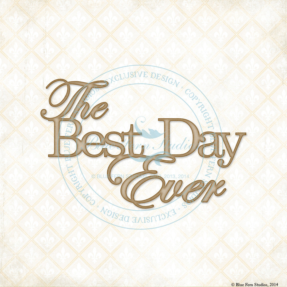 "Blue Fern Studios - Sentiment: ""The Best Day Ever"""