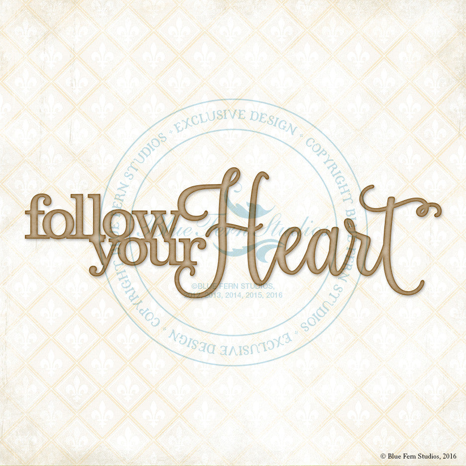 Blue Fern Studios - Chipboard - Follow Your Heart