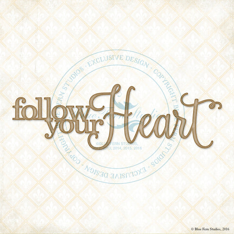 ***New Item*** Blue Fern Studios - Chipboard - Follow Your Heart