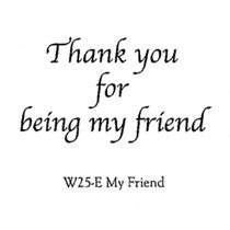 "Clarity Stamp -  Clear Stamp -  ""Thank you for Being my Friend"" 1.22"" x 2.25"" (stamp size)"