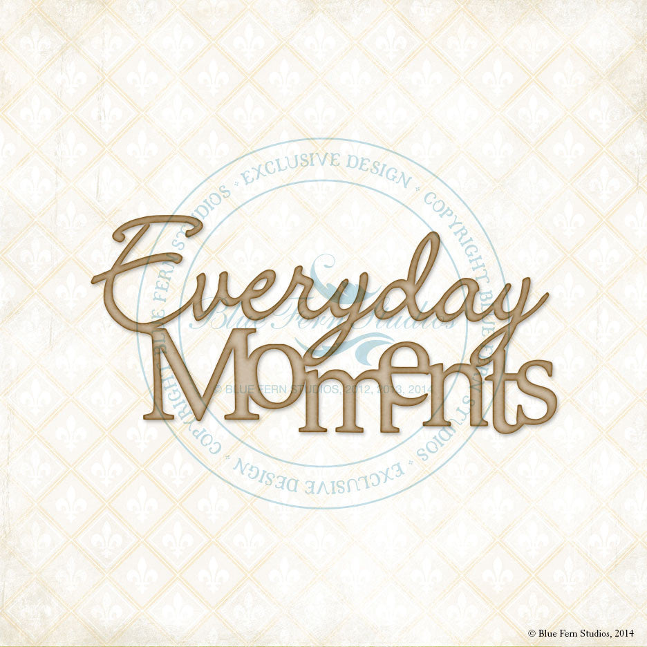 "Blue Fern Studios - Sentiment: ""Everyday Moments"""
