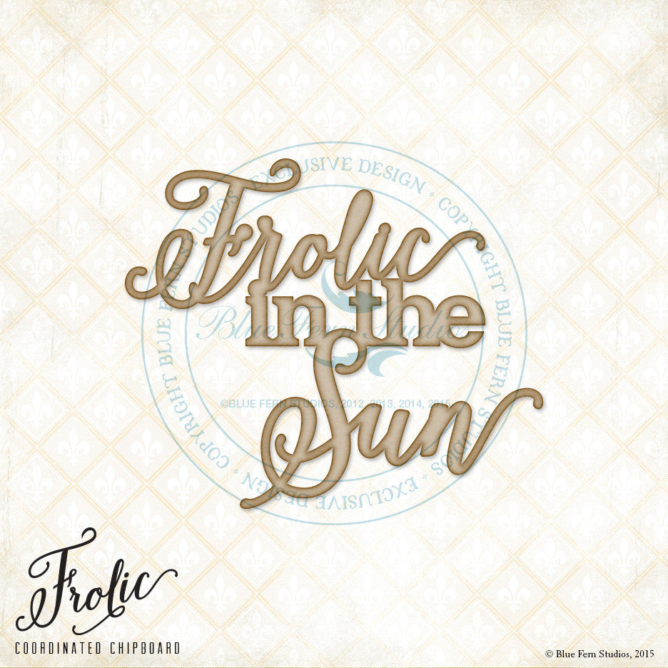 "Blue Fern Studios - Sentiment: ""Frolic in the Sun"""
