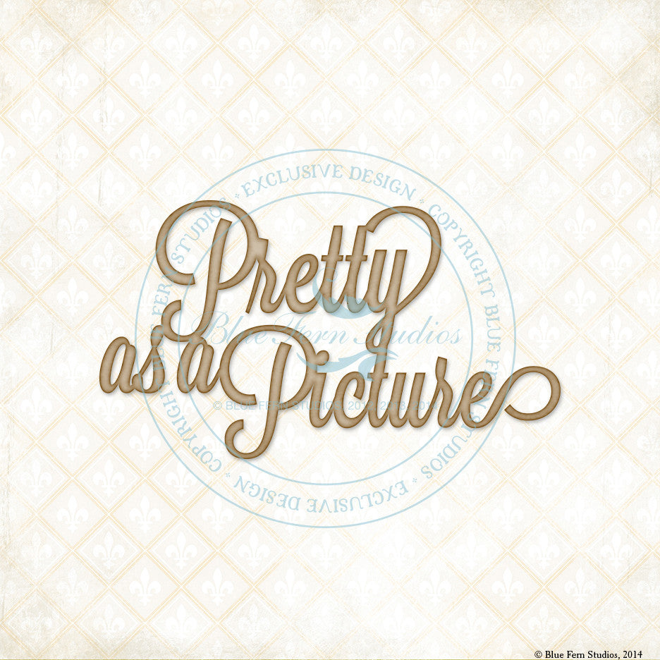 "Blue Fern Studios - Sentiment: ""Pretty as a Picture"""