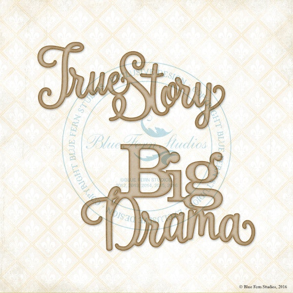 Blue Fern Studios - Chipboard - True Story, Big Drama