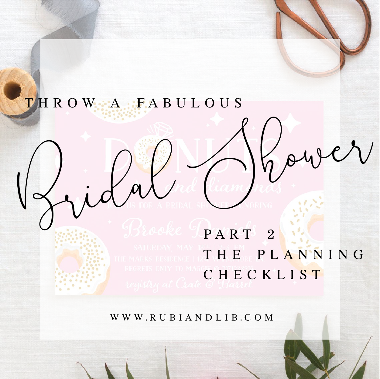 Throw a Fabulous Spring Bridal Shower - Part 2 - The Planning Checklist