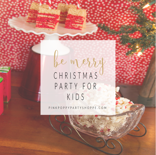 {Holidays} Be Merry Christmas Party for Kids