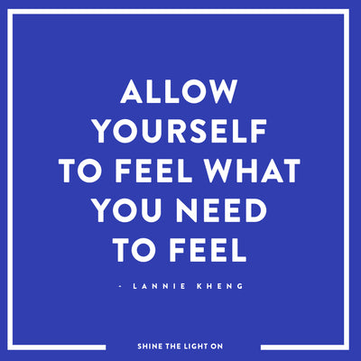 Allow Yourself To Feel What You Need To Feel