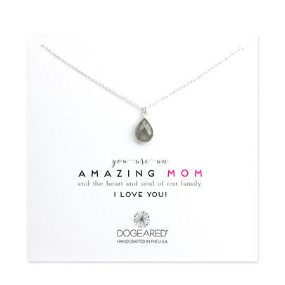 You Are an Amazing Mom, Labradorite Teardrop - Chestnut Lane Antiques & Interiors
