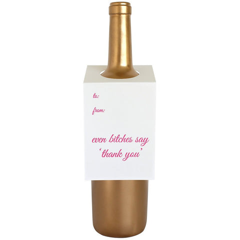 Even Bitches Say Thank You Wine and Spirit Tag
