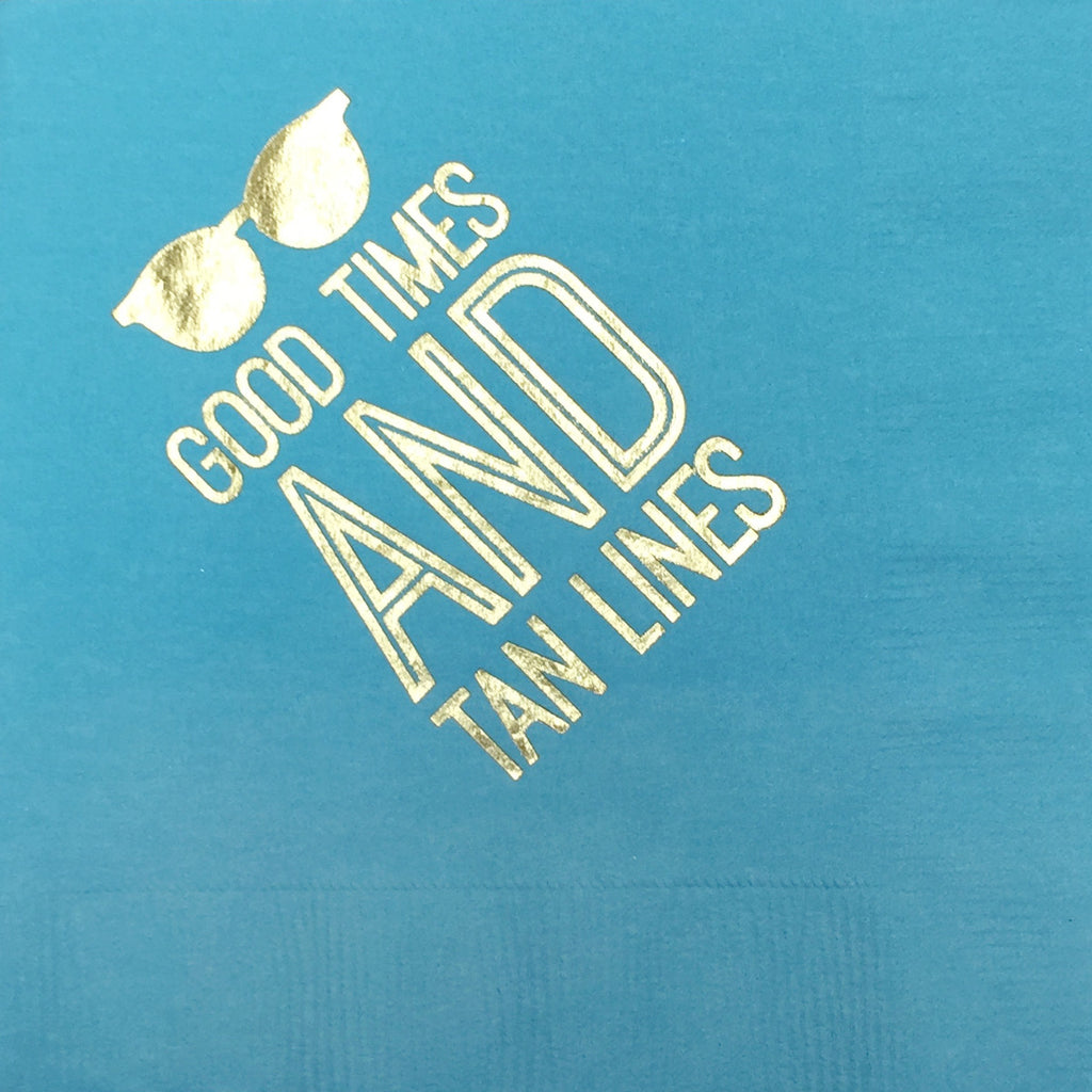 Good times and Tan Lines Cocktail Napkins - Chestnut Lane Antiques & Interiors - 1