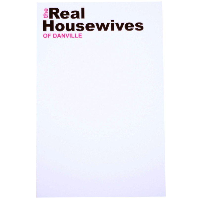 Real Housewives of Danville Notepads - Chestnut Lane Antiques & Interiors - 1