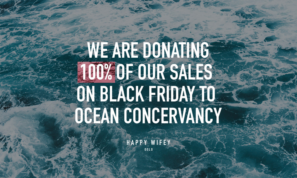 We are donating 100% of our sales on Black Friday to Ocean Conservancy