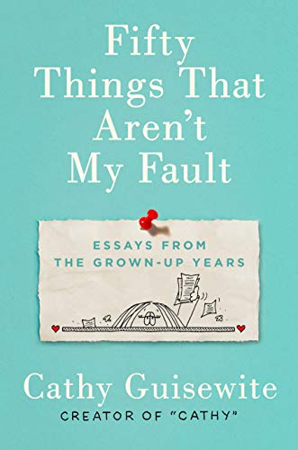 Fifty Things That Aren't My Fault: Cathy Guisewite