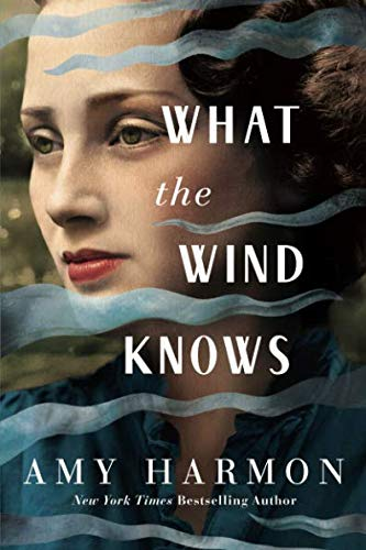 What the Wind Knows | Amy Harmon