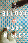 Biloxi: A Novel By Mary Miller