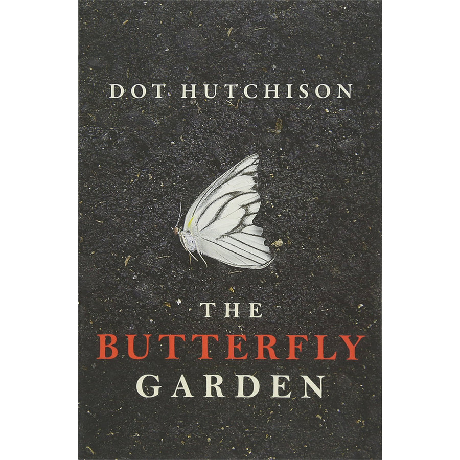 The Butterfly Garden (The Collector) | Dot Hutchison
