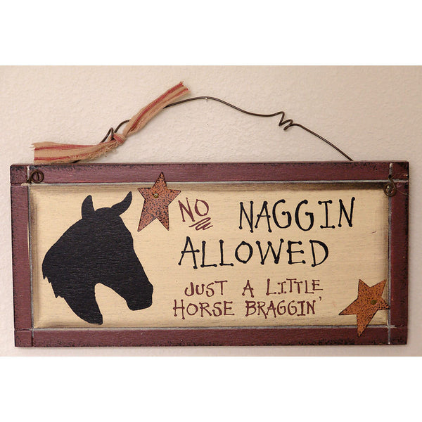 No Naggin' Just Braggin' Allowed Horse Sign 27384