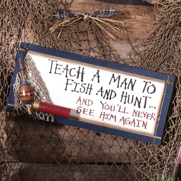 Teach a Man to Fish and Hunt Sign 30151