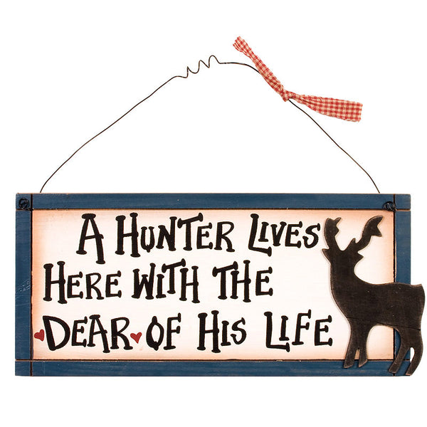 A Hunter Lives Here with the Dear of His Life Welcome Sign 21908