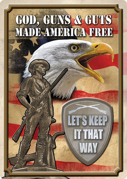 God, Guns & Guts Made America Free Sign 1590
