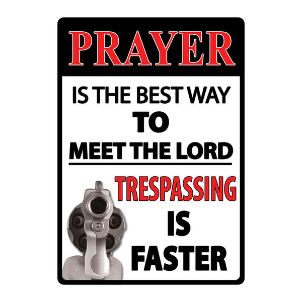 Prayer is the Best Way to Meet the Lord Sign 1496