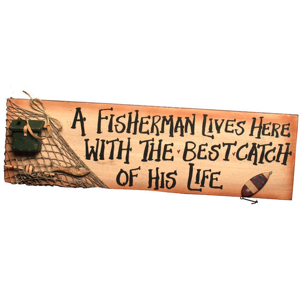 A Fisherman Lives Here with the Best Catch Large Sign 21626