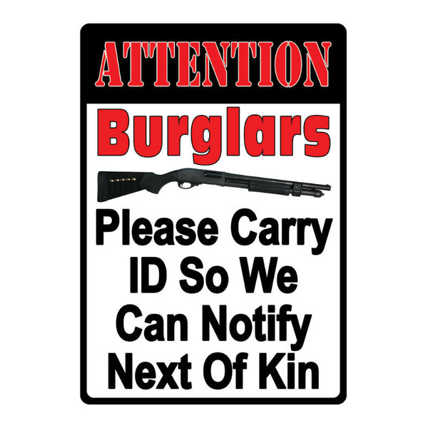 Attention Burglars Tin Sign 2250