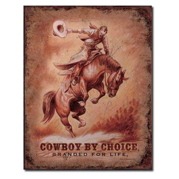 Cowboy By Choice Tin Sign T1832