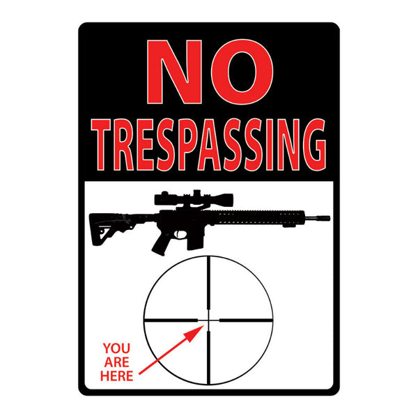 No Trespassing You Are Here Tin Sign 1498