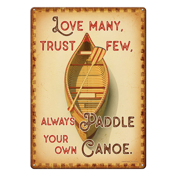 Paddle Your Own Canoe Tin Sign 4512