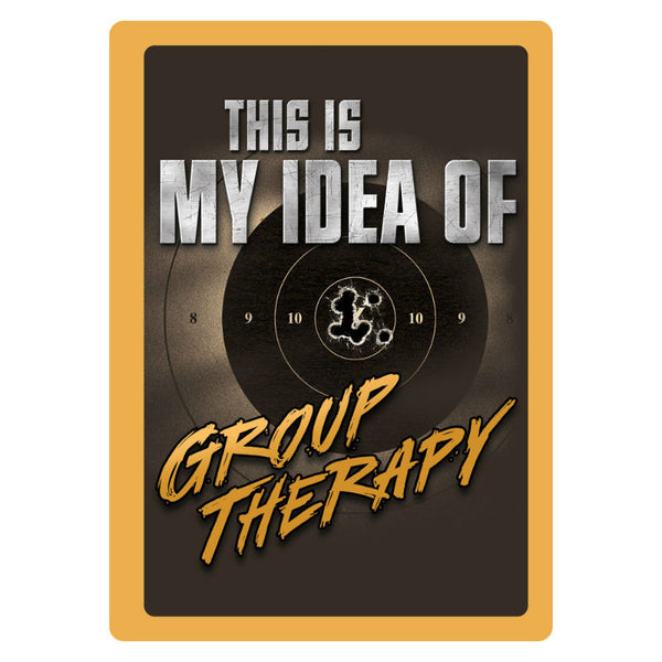 This Is My Idea Of Group Therapy Tin Sign 1462