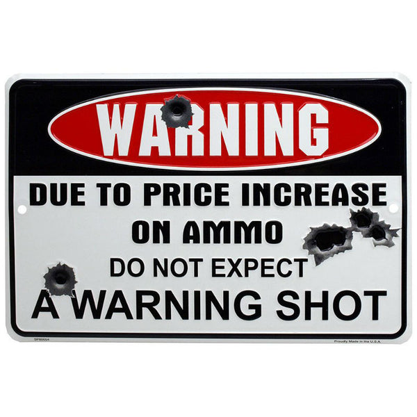 Warning! Due to Price Increase on Ammo Tin Sign MS266S