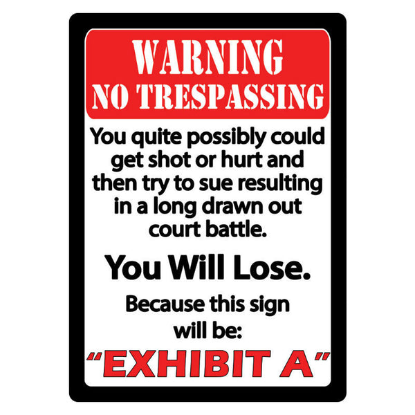 Warning No Trespassing Exhibit A Tin Sign 1440