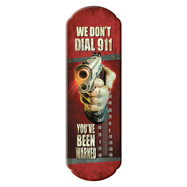 We Don't Dial 911 Tin Thermometer 1391