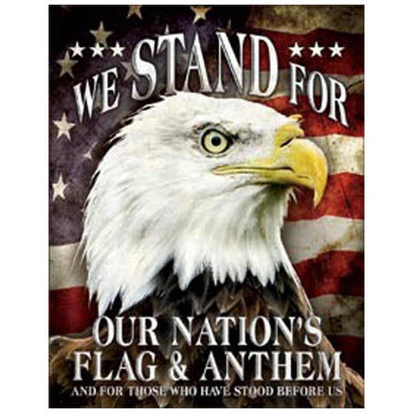 We Stand For Our Nation's Flag & Anthem Tin Sign SGN-606